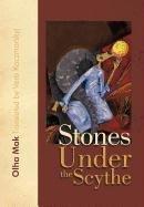 Stones Under the Scythe by Olha Mak