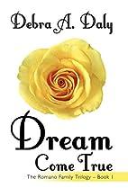 Dream Come True: The Romano Family Trilogy -…