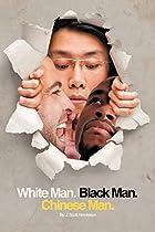 White Man, Black Man, Chinese Man: A…