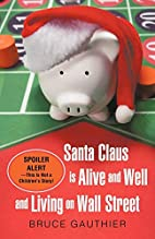 Santa Claus Is Alive and Well and Living on…