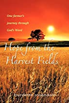 Hope from the Harvest Fields: One Farmer's…
