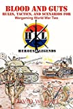Hall, David W.: Blood and Guts: Rules, Tactics, and Scenarios for Wargaming World War Two