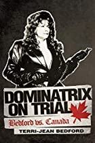 Dominatrix On Trial: Bedford vs. Canada by…