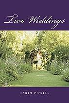 Two Weddings by Farin Powell
