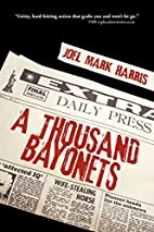 A Thousand Bayonets by Joel Mark Harris