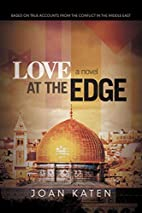Love At The Edge: Based On True Accounts…