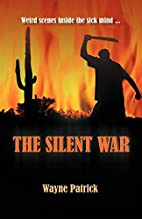 The Silent War by Wayne Patrick