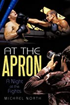 At The Apron: A Night at the Fights by…