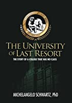 The University of Last Resort: The Story of…