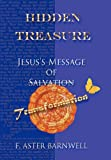 Barnwell, F. Aster: Hidden Treasure: Jesus's Message of Transformation