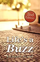 Life's a Buzz (2) by Richard Plant