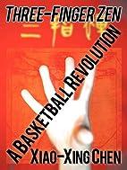 Three-Finger Zen: A Basketball Revolution by…