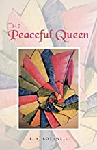 The Peaceful Queen by B. A. Rothwell