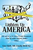 Clark, Lisa: Lighten Up America: Odds and Not So Fat Ends of Weight Management