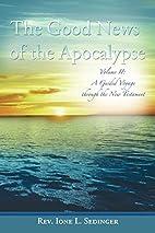 The Good News of the Apocalypse: Volume II:…