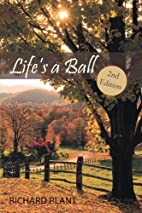 Life's a Ball by Richard Plant