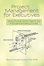 Project Management for Executives: And Those…