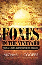 Foxes In The Vineyard: Templars, Nazis, and…
