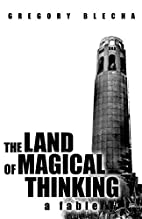 The Land of Magical Thinking: a Fable by…