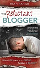 The Reluctant Blogger by Ryan Rapier