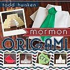 Mormon Origami by Todd Huisken
