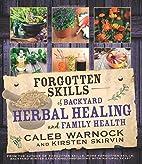 Forgotten Skills of Backyard Herbal Healing…