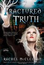 Fractured Truth by Rachel McClellan