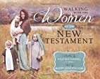 Walking With the Women of the New Testament…