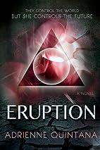 Eruption by Adrienne Quintana