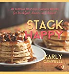 Stack Happy: 70 Flipping Delicious Flapjack…