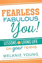 Fearless, Fabulous You!: Lessons on Living…