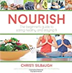 Nourish: The Beginner's Guide to Eating…