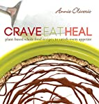 Crave, Eat, Heal: Plant-Based, Whole-Food…