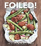 Foiled!: Easy, Tasty Tin Foil Meals by…