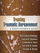 Treating Traumatic Bereavement: A…
