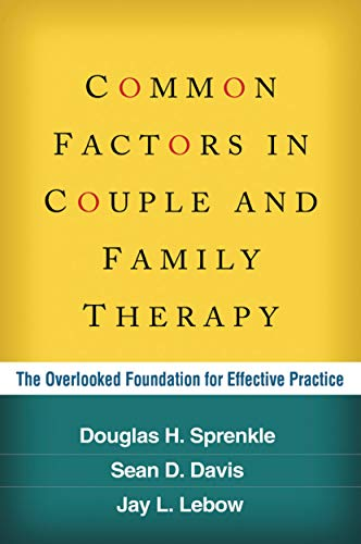 common-factors-in-couple-and-family-therapy-the-overlooked-foundation-for-effective-practice
