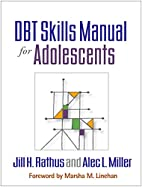 DBT® Skills Manual for Adolescents by…