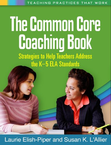 the-common-core-coaching-book-strategies-to-help-teachers-address-the-k-5-ela-standards-teaching-practices-that-work