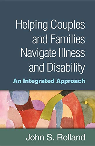 helping-couples-and-families-navigate-illness-and-disability-an-integrated-approach