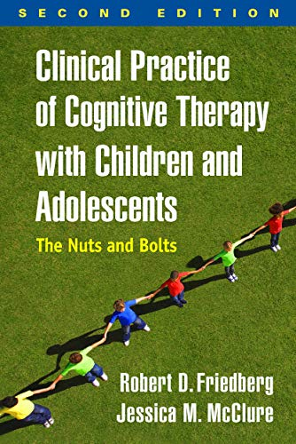 clinical-practice-of-cognitive-therapy-with-children-and-adolescents-second-edition-the-nuts-and-bolts