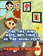 The Girl Who Wore Her Shoes on the Wrong…