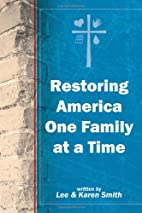 Restoring America One Family at a Time by…
