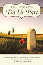 Till Death Do Us Part: A Minister's…
