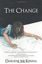 The Change by Darlene McKenna