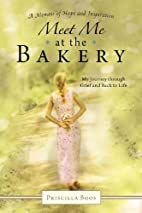 Meet Me at the Bakery: My Journey Through…