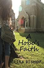A Hobo's Faith by Lisa Bishop