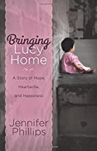 Bringing Lucy Home: A Story of Hope,…