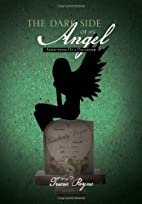 The Dark Side Of An Angel: Addictions Of a…