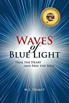 Waves Of Blue Light: Heal the Heart and Free…