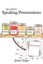 Spice Up Your Speaking Presentations by…